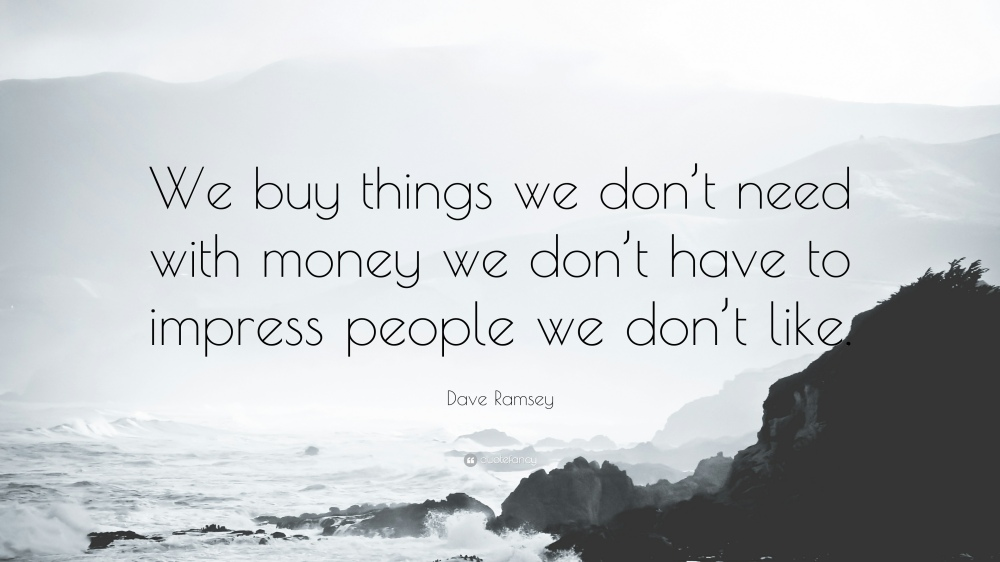 360757-Dave-Ramsey-Quote-We-buy-things-we-don-t-need-with-money-we-don-t